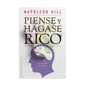 PIENSE Y HAGASE RICO: UN CLASICO PARA ALCANZAR LA RIQUEZA